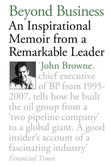 Beyond Business : An Inspirational Memoir from a Remarkable Leader, Paperback Book