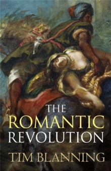 The Romantic Revolution, Paperback Book
