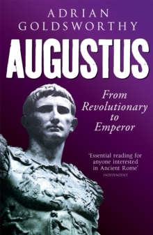Augustus : From Revolutionary to Emperor, Paperback Book