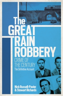 The Great Train Robbery : Crime of the Century: The Definitive Account, Paperback Book
