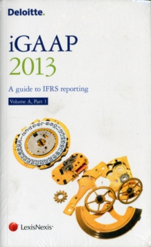 Deloitte iGAAP: A Guide to IFRS Reporting Volume A2 Set, Paperback Book