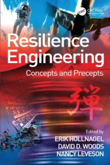 Resilience Engineering : Concepts and Precepts, Paperback Book