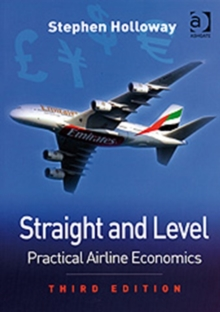 Straight and Level : Practical Airline Economics, Paperback Book