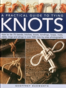 A Practical Guide to Tying Knots, Hardback Book
