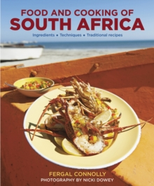 Food and Cooking of South Africa : Ingredients - Techniques - Traditional Recipes, Hardback Book