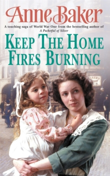 Keep the Home Fires Burning : A Thrilling Wartime Saga of New Beginnings and Old Enemies, Paperback Book
