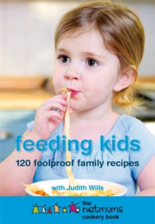 Feeding Kids : The Netmums Cookery Book, Paperback Book