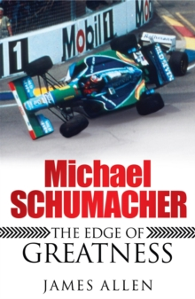Michael Schumacher : The Edge of Greatness, Paperback Book