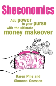 Sheconomics : Add Power to Your Purse with the Ultimate Money Makeover, Paperback Book