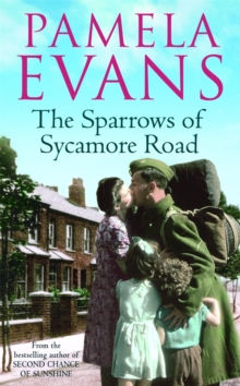 The Sparrows of Sycamore Road : The Secret Lives of a Family in Blitz-Ravaged London, Paperback Book