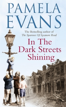 In the Dark Streets Shining : A Touching Wartime Saga of Hope and New Beginnings, Paperback Book