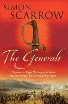 The Generals (Wellington and Napoleon 2), Paperback Book