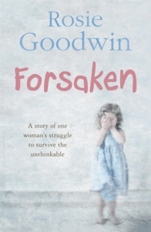 Forsaken : An Unforgettable Saga of One Woman's Struggle to Survive the Unthinkable, Paperback Book