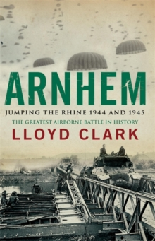 Arnhem : Jumping the Rhine 1944 and 1945, Paperback Book