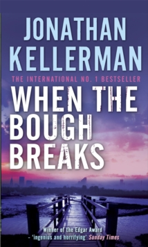 When the Bough Breaks (Alex Delaware Series, Book 1) : A tensely suspenseful psychological crime novel, Paperback Book