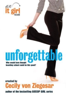 Unforgettable : An it Girl Novel, Paperback Book