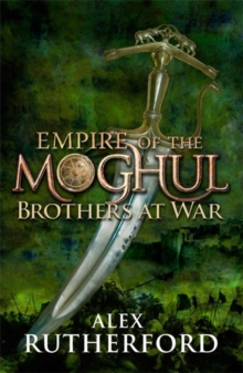 Empire of the Moghul: Brothers at War, Hardback Book