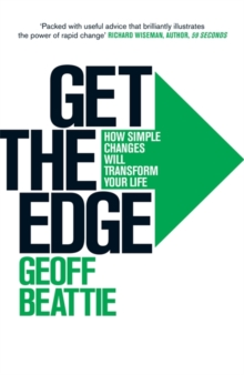 Get the Edge : How Simple Changes Will Transform Your Life, Paperback Book