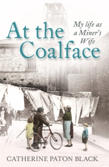 At the Coalface : My Life as a Miner's Wife, Paperback Book