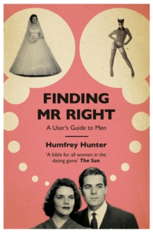Finding Mr. Right : A User's Guide to Men, Paperback Book