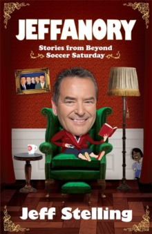 Jeffanory: Stories from Beyond Soccer Saturday : Stories from Beyond the Videprinter, Paperback Book