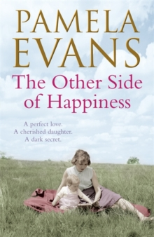The Other Side of Happiness : A Perfect Love. A Cherished Daughter. A Dark Secret., Paperback Book