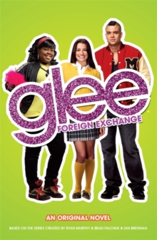 Glee : Foreign Exchange, Paperback Book