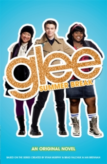 Glee : Summer Break, Paperback Book