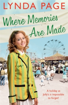 Where Memories Are Made : Trials and Tribulations Hit the Staff of Jolly's Holiday Camp, Paperback Book