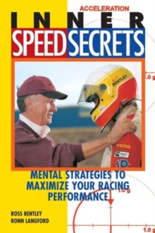 Inner Speed Secrets : Mental Strategies to Maximize Your Racing Performance, Paperback Book