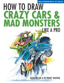 How to Draw Crazy Cars & Mad Monsters Like a Pro, Paperback Book