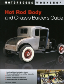 Hot Rod Body and Chassis Builder's Guide, Paperback Book
