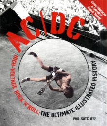 AC/DC : The Ultimate Illustrated History, Hardback Book
