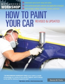 How to Paint Your Car : Revised & Updated, Paperback Book