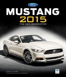 Ford Mustang 2015 : The New Generation, Hardback Book