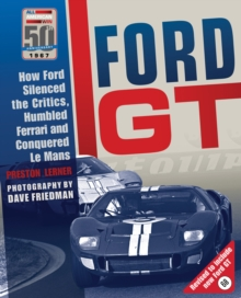Ford GT : How Ford Silenced the Critics, Humbled Ferrari and Conquered Le Mans, Hardback Book