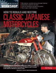 How to Rebuild and Restore Classic Japanese Motorcycles, Paperback Book