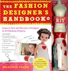 The Fashion Designer's Handbook and Kit : Learn to Sew and Become a Designer in 33 Fabulous Projects, Paperback Book