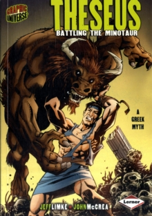 Graphic Universe: Theseus : Battling the Minotaur, Paperback Book