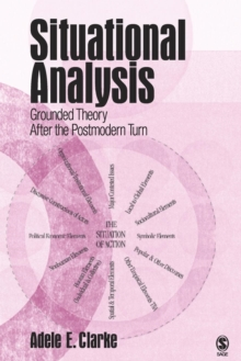 Situational Analysis : Grounded Theory After the Postmodern Turn, Paperback Book