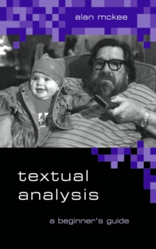 Textual Analysis : A Beginner's Guide, Paperback Book