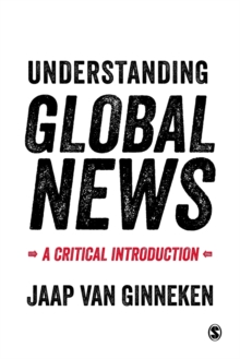 Understanding Global News : A Critical Introduction, Paperback Book
