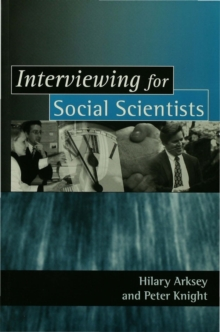 Interviewing for Social Scientists : An Introductory Resource with Examples, Paperback Book
