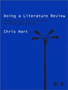 Doing a Literature Review : Releasing the Social Science Research Imagination, Paperback Book