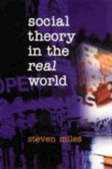 Social Theory in the Real World, Paperback Book