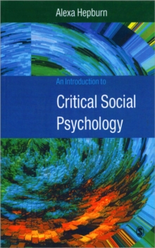 An Introduction to Critical Social Psychology, Paperback Book