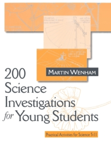 200 Science Investigations for Young Students : Practical Activities for Science 5 - 11, Paperback Book