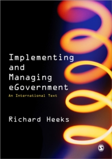 Implementing and Managing eGovernment : An International Text, Paperback Book