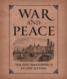 War and Peace : The Epic Masterpiece in One Sitting, Hardback Book