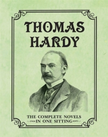 Thomas Hardy : The Complete Novels in One Sitting, Hardback Book